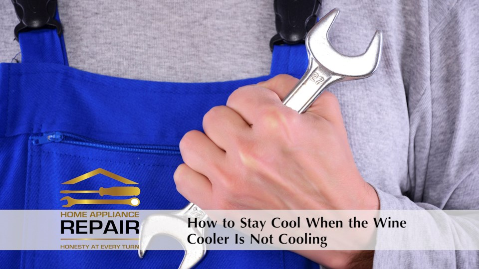 Don't Sweat It When the Wine Cooler Is Not Cooling winecoolernotcooling